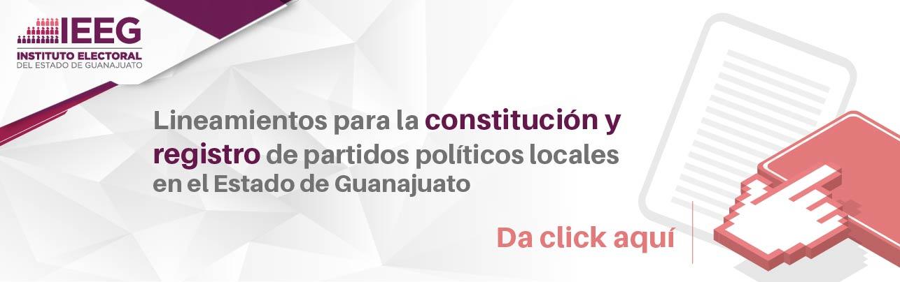 Conoce los Lineamientos para la constitución y registro de partidos políticos locales en el Estado de Guanajuato.